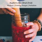 Raspberry Rose Shrub Drink