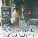DIY Chai Vanilla Infused Body Oil